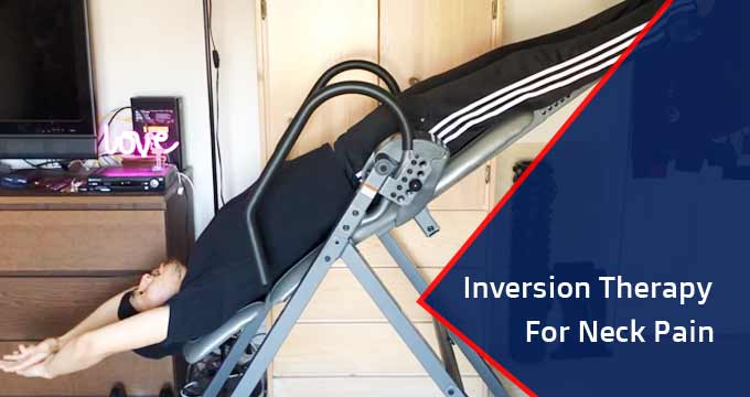 Inversion Therapy for Neck Pain