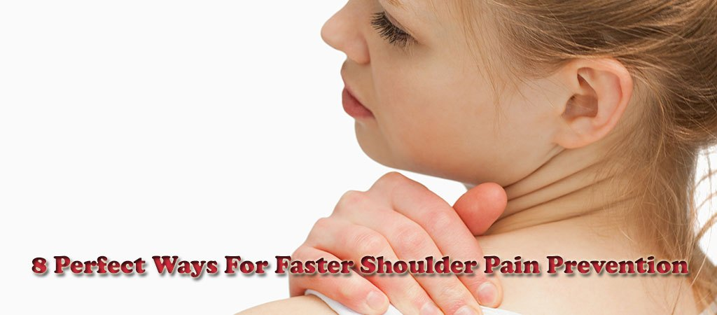 Faster Shoulder Pain Prevention