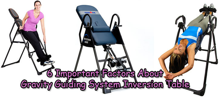 6 Important Factors About Gravity Guiding System Inversion Table