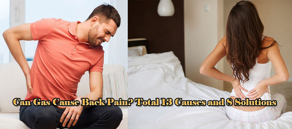 Can Gas Cause Back Pain Total 13 Causes and 8 Solutions